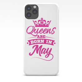 Queens Are Born In May Birthday Gift Idea iPhone Case