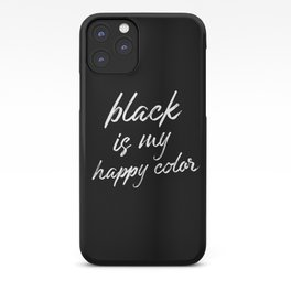 Black is my happy color, quote iPhone Case