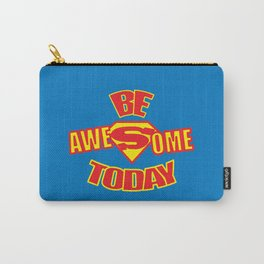 Be Awesome Today Quote Carry-All Pouch
