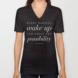 Every morning wake up and smell the possibility Unisex V-Neck