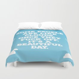 Some People Are Like Clouds Duvet Cover