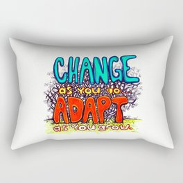"""Change as You Go, Adapt as You Grow"" by RenPenCreations Rectangular Pillow"