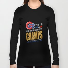 World Series Champs 2016 : Cubs Long Sleeve T-shirt