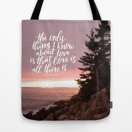 Love is All There is Handlettered Quote - Acadia National Park Photograph Tote Bag