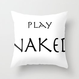 Play Naked Throw Pillow