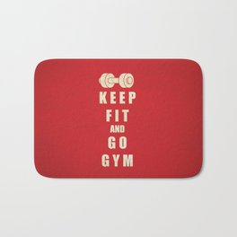Keep Fit and Go GYM Quote Bath Mat