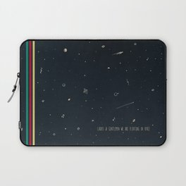 We are floating in space Laptop Sleeve