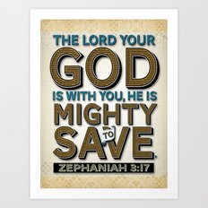 He is Mighty to Save! Art Print
