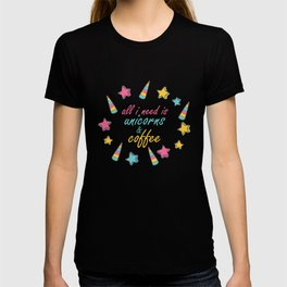 All I Need Is Unicorns and Coffee Unicorn Apparel print T-shirt