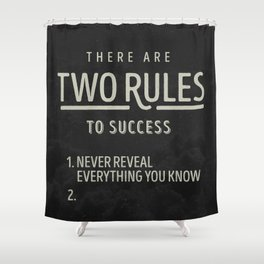 There Are Two Rules To Success Shower Curtain