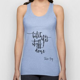 Boss lady Bitches Get Stuff Done Tina Fey Quote Printable Art Office Decor Office Wall Art Gift For Unisex Tank Top