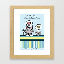 What the Heart Wants Framed Art Print