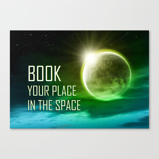 Book your place in the space Canvas Print