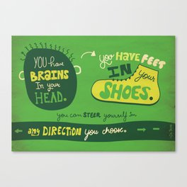You have shoes in your feet... Canvas Print