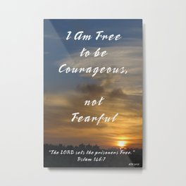 Be Courageous Metal Print