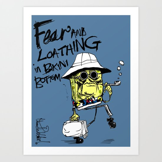 Fear and Loathing in Bikini Bottom Art Print