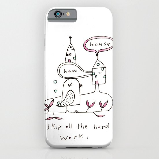 skip all the hard work iPhone & iPod Case