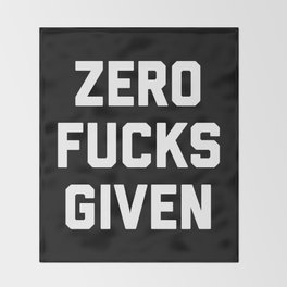 Zero F*cks Given Funny Quote Throw Blanket