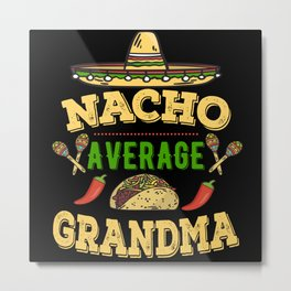 Nacho Average Grandma Metal Print