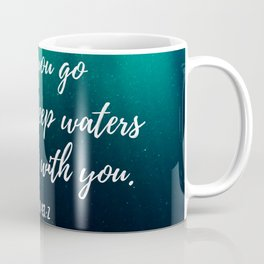 When you go through deep waters I will be with you - Bible Verse Isaia 43,6 Coffee Mug