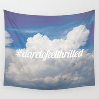 Dare to feel thrilled Wall Tapestry
