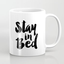 Stay In Bed print Typography Art bedroom poster Black and White printable Quote Coffee Mug