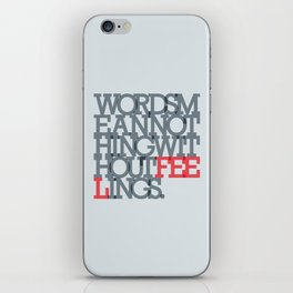 Words mean nothing without feelings iPhone Skin