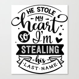He stole my heart Canvas Print