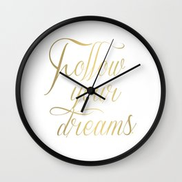 Follow your dreams lettering Wall Clock