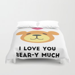 Love you bear-y much Duvet Cover