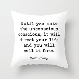 Until you make the unconscious conscious, Carl Jung Quote Throw Pillow