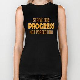 Strive for Progress not Perfection Biker Tank