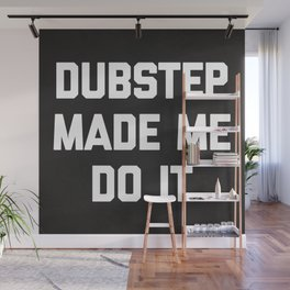 Dubstep Do It Music Quote Wall Mural