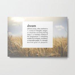 DREAM. Metal Print