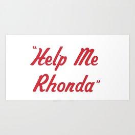 """Help Me Rhonda"" Art Print"