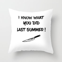 I KNOW WHAT YOU DID LAST SUMMER Throw Pillow