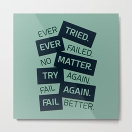 Lab No. 4 Ever Tried Samuel Beckett Motivational Quotes Metal Print
