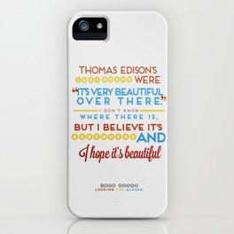 I Believe It's Somewhere iPhone Case