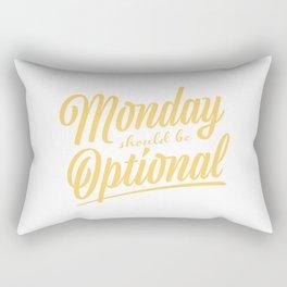 Monday should be optional Rectangular Pillow