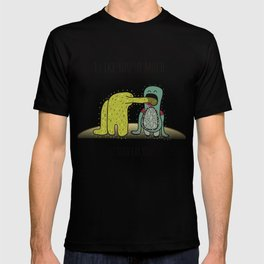 I like you so much... I could eat you! T-shirt