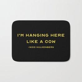 I'm hanging here like cow Nico Hulkenberg Bath Mat