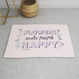 Flowers Make People Happy / Quote Rug