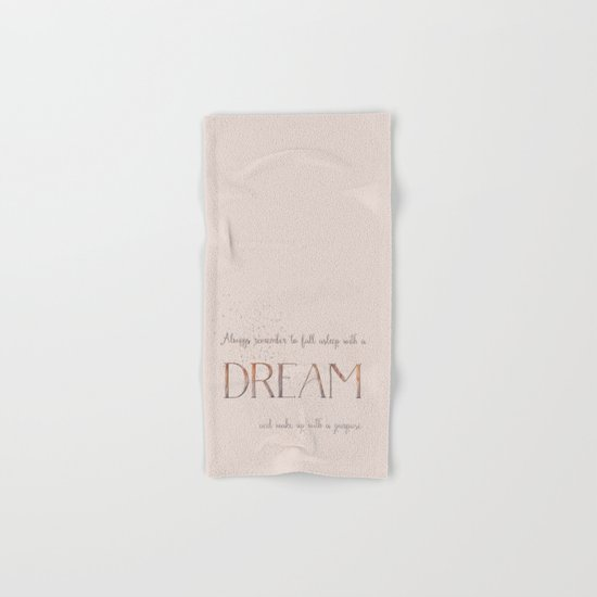 Always remember to fall asleep with a dream - Typography Hand & Bath Towel