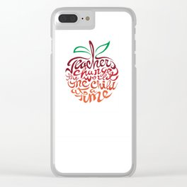 Teachers change the world one child at a time Clear iPhone Case