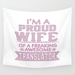 I'M A PROUD TRANSLATOR'S WIFE Wall Tapestry