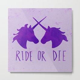 Ride or Die x Unicorns x Purple Metal Print