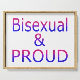 Bisexual and Proud (white bg) Serving Tray