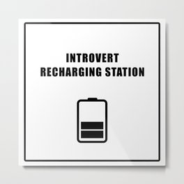 Introvert Recharging Metal Print