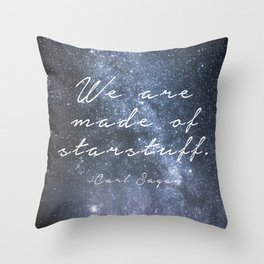We are made of starstuff. Throw Pillow