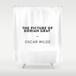 The Picture of Dorian Gray   —  Oscar Wilde Shower Curtain